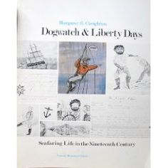 """""""Dogwatch and Liberty Days: Seafaring Life in the Nineteenth Century"""" by Margaret S. Creighton '67"""