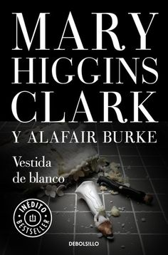 Buy Vestida de blanco (Bajo sospecha by Alafair Burke, Mary Higgins Clark and Read this Book on Kobo's Free Apps. Discover Kobo's Vast Collection of Ebooks and Audiobooks Today - Over 4 Million Titles! Libros Online Pdf, Mary Higgins Clark, Penguin Random House, New Books, Audiobooks, This Book, Reading, Movie Posters, Amanda Pierce