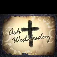 Ash Wednesday is the time of fasting. giving up certain foods. Taking up prayer  giving to the poor. The ashes are recieved at a special mass. the ashes are placed in the sign of the cross on our foreheads that represents the dust we come from and the dust we shall return.
