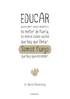 Educar quiere decir sacar de dentro, no meter de fuera #MarioAlonsoPuig #Educar…