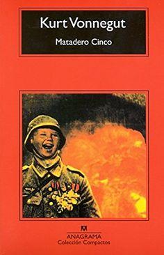 Matadero cinco - Kurt Vonnegut  http://amzn.to/2jmvvm6