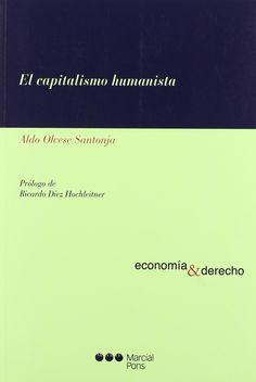 El capitalismo humanista / Aldo Olcese Santonja. - 2009