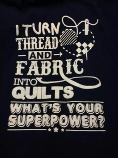 Quilting is my superpower!
