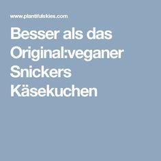 Besser als das Original:veganer Snickers Käsekuchen