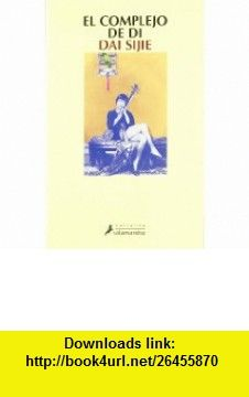 El complejo de Di/ The complex of Di (Narrativa) (Spanish Edition) (9788478889440) Dai Sijie , ISBN-10: 8478889442  , ISBN-13: 978-8478889440 ,  , tutorials , pdf , ebook , torrent , downloads , rapidshare , filesonic , hotfile , megaupload , fileserve