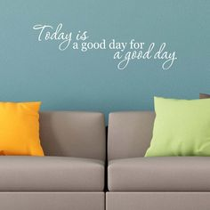 Today Is A Good Day For A Good Day Wall Decal Inspirational   Etsy Vinyl Wall Quotes, Vinyl Wall Decals, Farmhouse Wall Decals, Inspirational Signs, This Is Us Quotes, Made In America, Good Day, Hand Painted, Throw Pillows