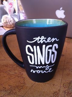 """""""then sings my soul"""" mug - Laurenish Design now available in permanent ink (in white/teal) - Dishwasher and Microwave safe : $12 click here to buy now"""