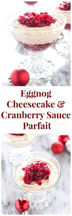 Eggnog Cheesecake and Cranberry Sauce Parfaits