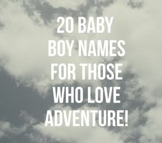 20 Boy Names For Your Little Adventurer   Disney Baby: rogue, hunter, jett, slate, maverick, west, ace, racer, flint, colt, wilder, rocket, diesel, fox, jagger, bandit