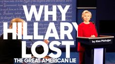 Why Hillary Lost: The Great American Lie | HuffPost