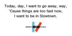 """Slowtown"" by twenty one pilots #twentyonepilots"