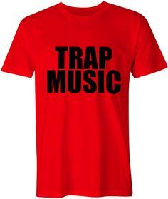 Trap Music T-Shirt Unisex Mens and Womens Slogan Tee Trap