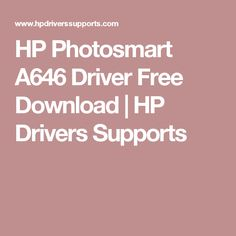 HP Photosmart A646 Driver Free Download | HP Drivers Supports