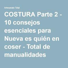 COSTURA Parte 2 - 10 consejos esenciales para Nueva es quién en coser - Total de manualidades