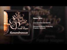 """""""Nana Sere""""  - Los soneros del Barrio"""