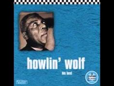 Howlin' Wolf - The best of (full album)