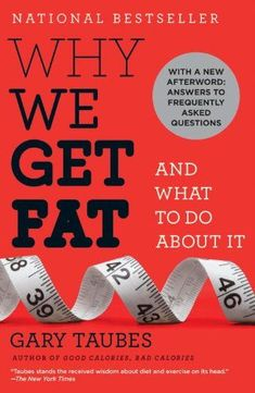 Why We Get Fat: And What to Do About It by Gary Taubes http://www.developgoodhabits.com/getfat