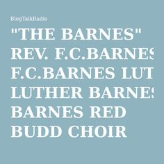 """""""THE BARNES"""" REV. F.C.BARNES LUTHER BARNES RED BUDD CHOIR SUNSET JUBILAIRES 03/30 by Howcee Productions Gospel 