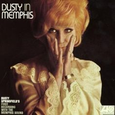 The cover of 'Dusty in Memphis,' the 1969 album by Dusty Springfield. It included her most memorable hit, 'Son of a Preacher Man. Amy Winehouse, Christina Aguilera, Playlists, Pulp Fiction, Good Music, My Music, Astrud Gilberto, Mazzy Star, The Ventures