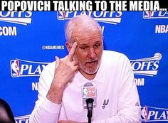 Gregg Popovich at press conferences...#Spurs - http://nbafunnymeme.com/nba-memes/gregg-popovich-at-press-conferences-spurs