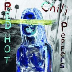 By The Way, Chilli Peppers - The sound of summer 2002, happy days.