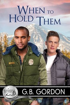 When to Hold Them (Bluewater Bay, #9) by GB Gordon   August 17, 2015