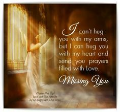 Hug you with my heart. ♥Miss you♥ Grief Miss You Mom, I Miss Her, Loved One In Heaven, Missing My Son, Grieving Quotes, Love Of My Life, My Love, My Champion, I Sent You