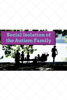 Social Isolation of the Autism Family