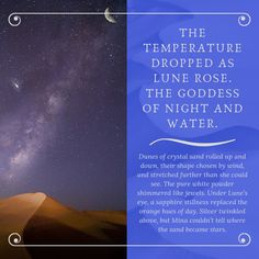 A quote from the Young Adult Fantasy novel Sand Dancer.  Lune is the goddess of water, night, and women. Her season is the rainy season and she is considered to be the patron of all women and her temples serve as a shelter for abused and abandoned women.