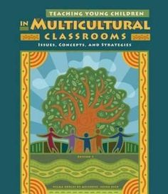 Teaching+Young+Children+in+Multicultural+Classrooms:+Issues,+Concepts,+and+Strategies