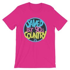 Saved by 90's Country T-Shirt
