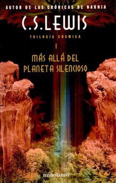 """""""Trilogía Cósmica"""" C.S. Lewis. 1ª.- Más allá del planeta silencioso. 2ª.- Perelandra. Un viaje a Venus. 3ª.- Esa horrible fortaleza"""