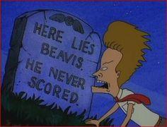 Here lies Beavis.