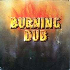 The Revolutionaries - Burning Dub (1979)