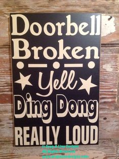 Excited to share this item from my shop: Doorbell Broken. Yell Ding Dong Really Loud. wood sign funny sign for the home Funny Wood Signs, Diy Wood Signs, Pallet Signs, Sign Quotes, Funny Quotes, Funny Memes, Hilarious, Pomes, Beach Signs