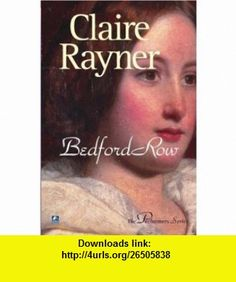 Bedford Row (9780755118793) Claire Rayner , ISBN-10: 0755118790  , ISBN-13: 978-0755118793 ,  , tutorials , pdf , ebook , torrent , downloads , rapidshare , filesonic , hotfile , megaupload , fileserve