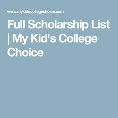 Full Scholarship List | My Kid's College Choice