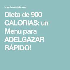 Dieta de 900 CALORIAS: un Menu para ADELGAZAR RÁPIDO!