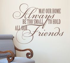 May our home be too small for friends