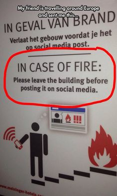 In case of fire: Please leave the building before posting about it on social media.