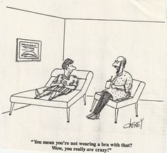 TOM CHENEY - You mean you're not wearing a bra with that? Wow, you really are crazy! - item by scan You Really, Cartoons, Bra, How To Wear, Cartoon, Cartoon Movies, Bra Tops, Comics And Cartoons, Comic Books