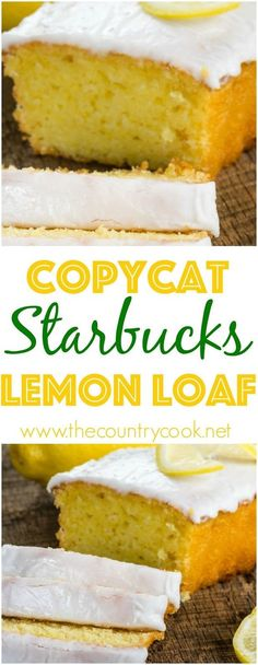 Copycat Starbucks L Copycat Starbucks Lemon Loaf. Copycat Starbucks L Copycat Starbucks Lemon Loaf Copycat Starbucks L Copycat Starbucks Lemon Loaf recipe from The Country Cook Loaf Recipes, Quick Bread Recipes, Lemon Recipes, Cake Recipes, Dessert Recipes, Cooking Recipes, Copycat Recipes, Starbucks Lemon Loaf, Starbucks Recipes