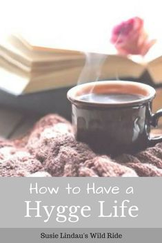 Explore the Hygge lifestyle and learn how to add coziness and contentment to your life! It's all about slowing down and taking time for self-care. #hyggelifestyle #hygge #lifestyle #wellness #selfcare