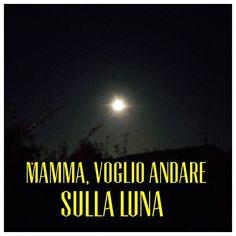 """Mamma, voglio andare sulla luna -   Mamma, voglio andare sulla luna... No, non è uno spot per la Nasa, ma è una frase saltata fuori grazie ad un """"gioco"""" che sto facendo con il mio bambino.  Quando nasce la nostra creatura viene spontaneo …"""