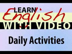 Learn English with Video - Daily Activities - YouTube