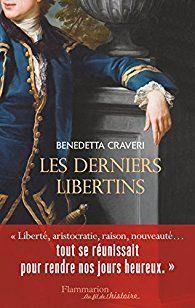 Critiques, citations, extraits de Les derniers libertins de Benedetta Craveri. Il y a beaucoup de charme et d'élégance dans cette écriture de Benedet...