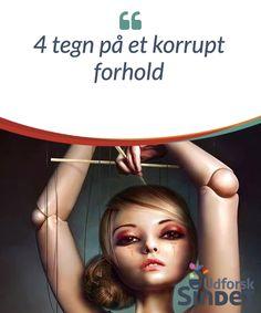 4 tegn på et korrupt forhold  Det er ikke #nemt at etablere #specifikke #parametre, der definerer et #korrupt/#voldeligt #forhold.  #Psykologi