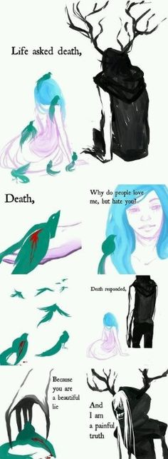 life & death. This is deep Pinterest: @Avaviolet