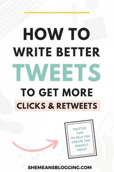 How To Write Perfect Tweets For High Engagement – Shemeansblogging. Social Media Marketing | SMM |  Twitter Marketing | Twitter Growth #socialmediamarketing #socialmedia #SMM #twittermarketing #twittergrowth #twitter