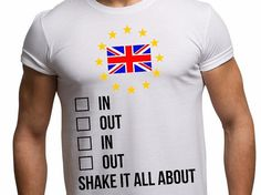 Men's EU Referendum T shirt In Out Shake It All About Funny Political Brexit T Shirt